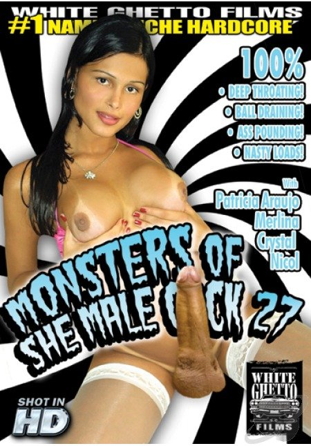 White Ghetto Films: (Crystal, Nicol, Patricia Araujo, Merlina) - Monsters Of She Male Cock #27 [SD] (935,25 Mb)